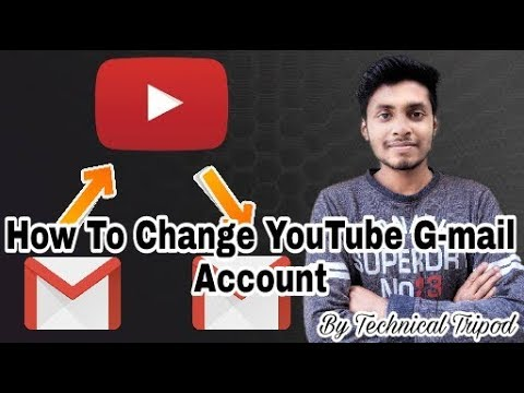How To Change Youtube Gmail Acoount