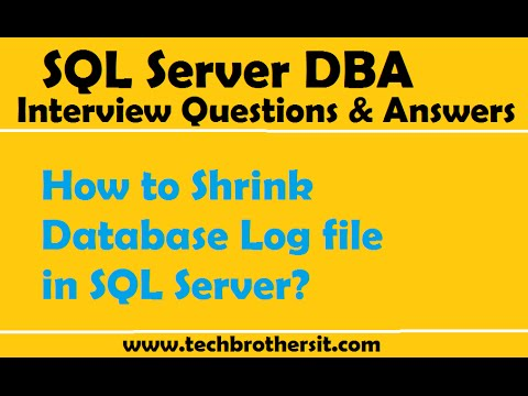 SQL Server DBA Interview Questions and Answers | How to Shrink Database Log file in SQL Server