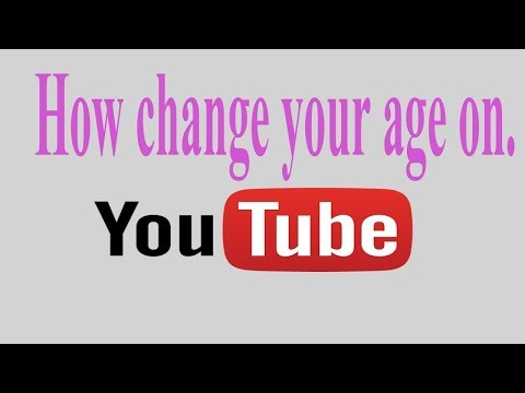 How To Change Your Age On YouTube 2018