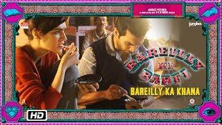 Bareilly Ki Barfi | Bareilly Ka Khana | Kriti Sanon, Ayushmann Khurrana & Rajkummar Rao