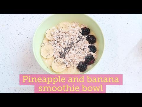 Banana and pineapple smoothie bowl recipe