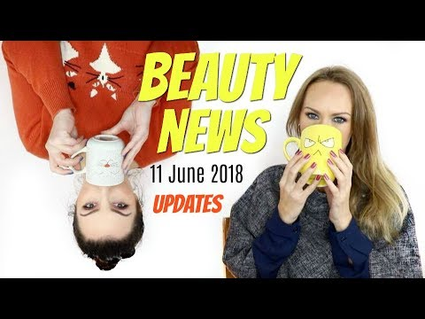 BEAUTY NEWS - 11 June 2018 | Updates