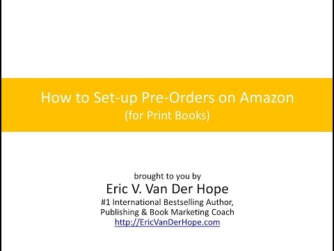 How to Set-up Pre-Orders on Amazon (for print books)