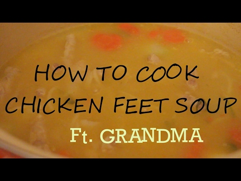How to Cook Chicken Feet Soup | Ft. Grandma