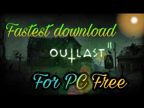 Outlast 2 is here! Download for pc free