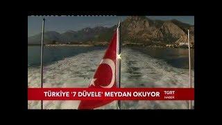 Türkiye '7 Düvele' Meydan Okuyor