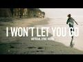 I Wont Let You Go - Official Lyric Video