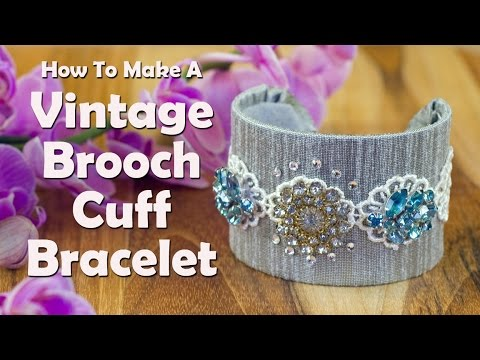 How To Make Jewelry: How To Make A Vintage Brooch Cuff Bracelet