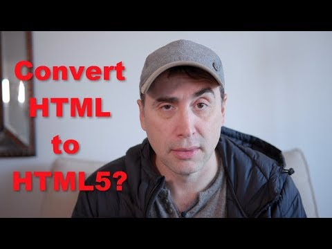 Convert HTML to HTML5 ... what?