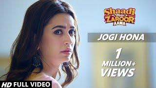 JOGI - Rajkumar Rao, Kriti Kharbanda | Full Video Song Shaadi Mein Jaroor Aana