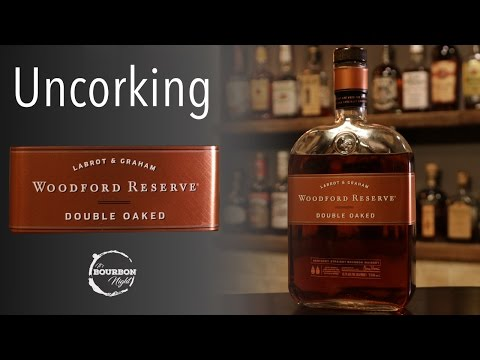 Uncorking Woodford Reserve Double Oaked - It's Bourbon Night