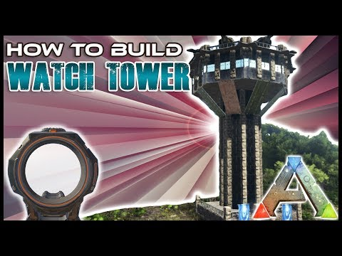 Watch Tower How To Build | Ark Survival