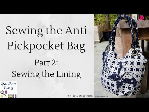 Sewing the Anti Pickpocket Bag: Part 2, Sewing the Lining