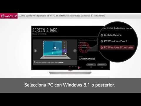 LG SmartTV con webOS: ver la pantalla del PC con Miracast (Windows 8.1 y 10)