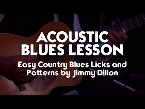 Acoustic Blues Lesson - Easy Country Blues Licks and Patterns by Jimmy Dillon