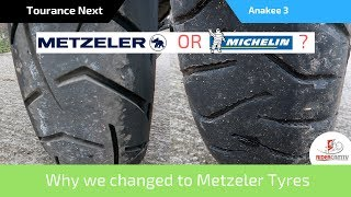 Michelin Anakee 3 or Metzeler Tourance Next Tyres - Why we changed back!