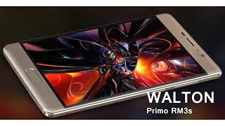 Walton Primo RM3s full Specifications | Full HD | Upcoming Smart Phone 2017