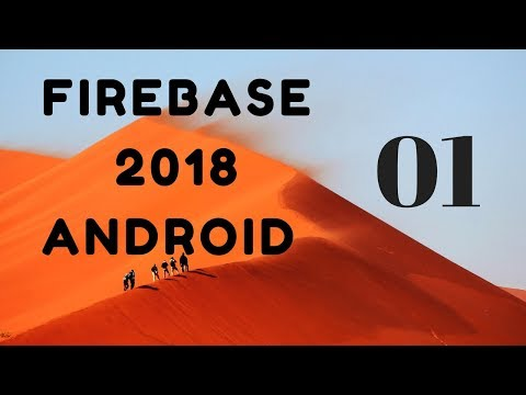Firebase 2018 Android Part 1 (Introduction)