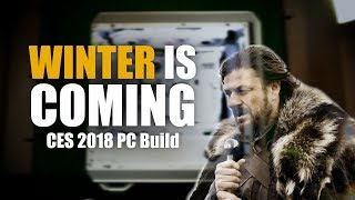 The Winter Build | Custom Loop for CES 2018 (Part 3 of 3)