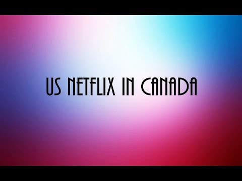 Get American Netflix on android In Canada In 2min's - No Joke!