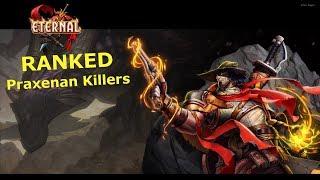 [eternal] Ranked - Praxenan Killers