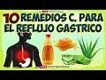 10 REMEDIOS CASEROS para el reflujo gástrico - como curar el reflujo gastrico