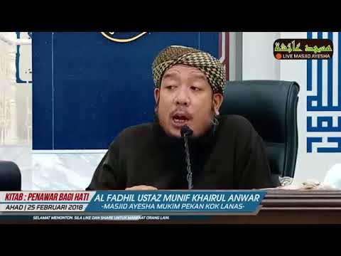 25/2/2018  Penawar Bagi Hati (BAB SABAR) : Al Fadhil Ustaz Munif Khairul Anwar Bin Mustaffa.