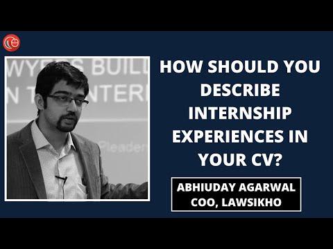 How should you describe internship experiences in your CV? Abhyudaya Agarwal, Co-Founder, iPleaders