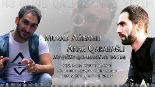 Murad Ağdamlı & Anar Qarabağlı - Nə Günə Qalmısan Ay Yetim 2019 / Official Audio
