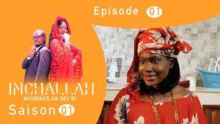 INCHALLAH, Mounass Ak Sey Bi - Saison 1 - Episode 1 **VOSTFR**