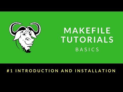 Makefile Tutorials Basics : 001 : Introduction and Installation