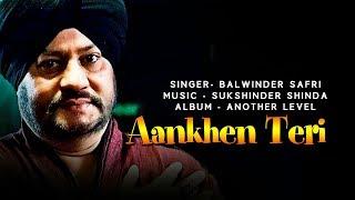 ANKHEIN TERI (LYRICAL VIDEO) - SUKSHINDER SHINDA & BALWINDER SAFRI