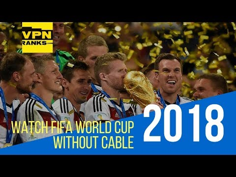 How to Watch FIFA World Cup 2018 Without Cable