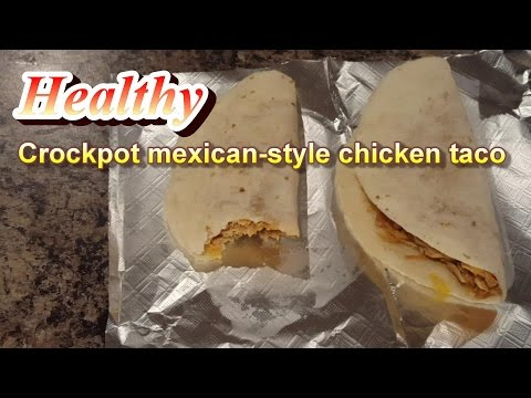 Healthy Crock-Pot Meal: Mexican-Style Chicken Taco