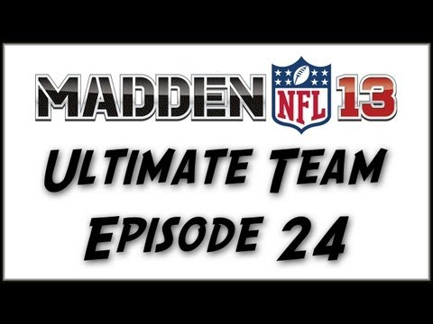 Madden 13 Ultimate Team: Episode 24
