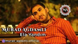 Murad Ağdamlı - Elə Yandım 2019 / Audio