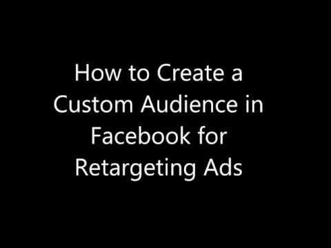 How to Create a Custom Audience in Facebook for Retargeting Ads