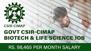 Govt CSIR-CIMAP Biotech & Life Science Job With Rs. 98,465 pm Salary - How to Apply