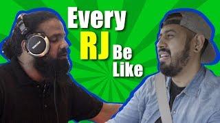 Every RJ Be Like   Bekaar Films   Comedy Skit