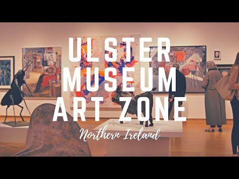 ULSTER MUSEUM ART ZONE - Belfast - National Museum - Ulster Museum Art and Exhibitions 🎨🎨🎨🎨