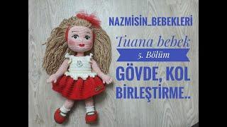 AMİGURUMİ KOL YAPIMI / AMİGURUMİ BEBEK YAPIMI / 5. BÖLÜM - YouTube | 180x320