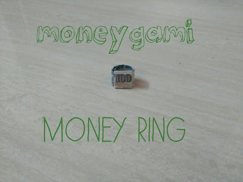 MONEYGAMI:how to make  a money ring