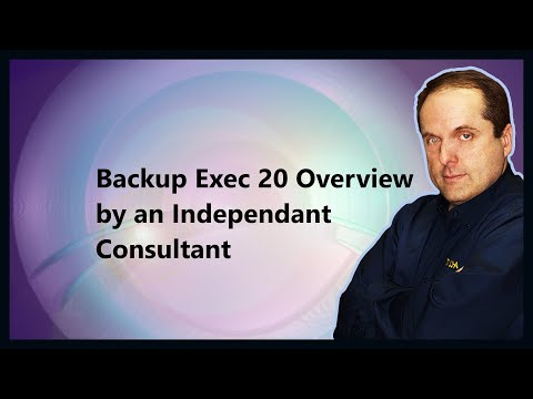 Backup Exec 20 Overview by an Independant Consultant