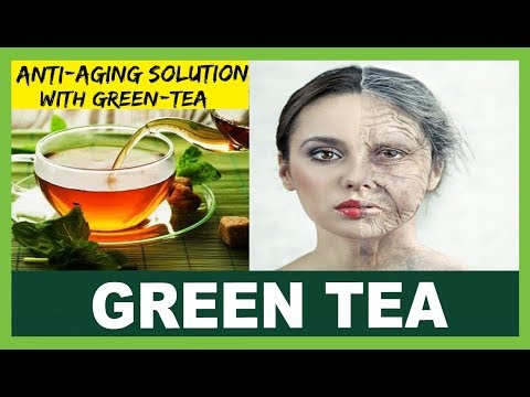 How to Use Green Tea to Slow Down Aging - Unbelievable Anti-Aging Benefits of Green Tea