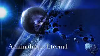 Animadrop- Eternal