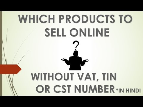 Which Products To Sell Online Without VAT, TIN and CST Number in Hindi