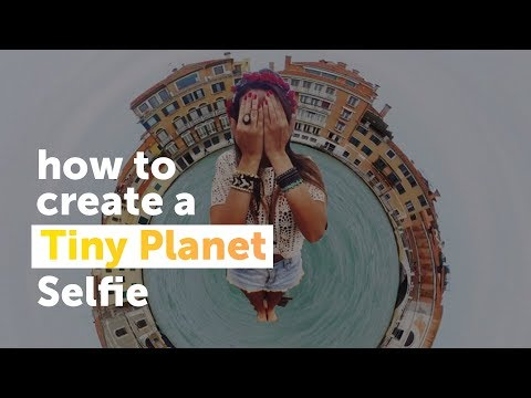 How to Make a Tiny Planet Selfie
