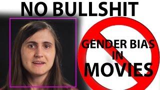 Gender Bias in Movies is Bullshit