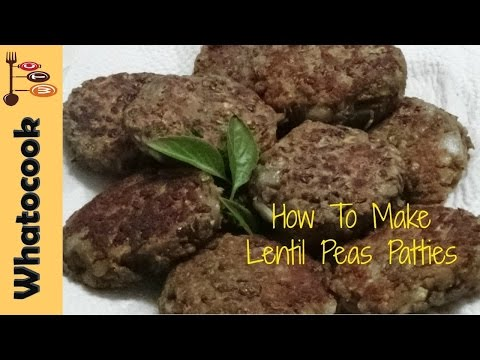 How To Make Lentil Peas Patties