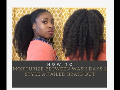 Moisturizing Hair Between Wash Days | Styling a Failed Braid Out